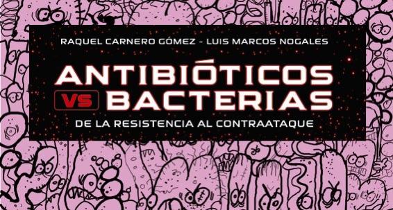 Publicación | Antibióticos vs. bacterias. De la resistencia al contraataque